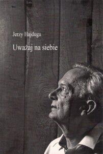Uważaj na siebie Jerzy Hajduga